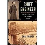 Click here for more information about Chief Engineer: Washington Roebling The Man Who Built The Brooklyn Bridge