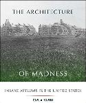 Click here for more information about The Architecture of Madness