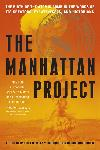Click here for more information about The Manhattan Project: The Birth of the Atomic Bomb in the Words of Its Creators, Eyewitnesses, and Historians