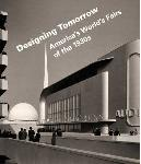 Click here for more information about Designing Tomorrow: America's World's Fairs of the 1930s