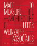 Click here for more information about Made to Measure: The Architecture of Leers Weinzapfel Associates