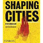 Click here for more information about Shaping Cities in an Urban Age