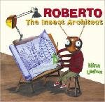 Click here for more information about Roberto: The Insect Architect