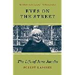 Click here for more information about Eyes on the Street: The Life of Jane Jacobs