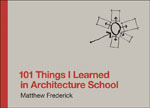 Click here for more information about 101 Things I Learned in Architecture School
