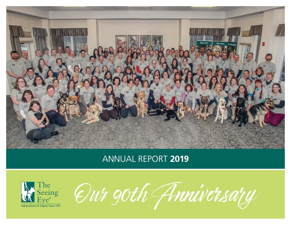 The cover of The Seeing Eye Annual Report 2019 shows the staff of The Seeing Eye, taken on our 90th anniversary.
