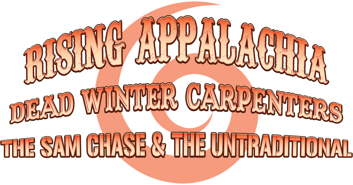 RISING APPALACHIA, DEAD WINTER CARPENTERS, THE SAM CHASE & THE UNTRADITIONAL