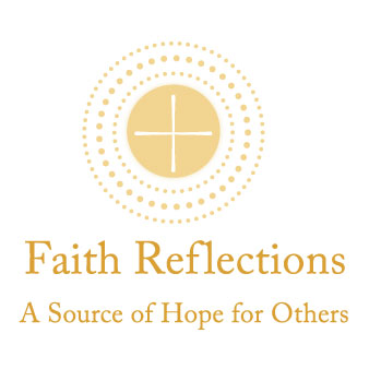 Faith Reflections: A Source of Hope for Others