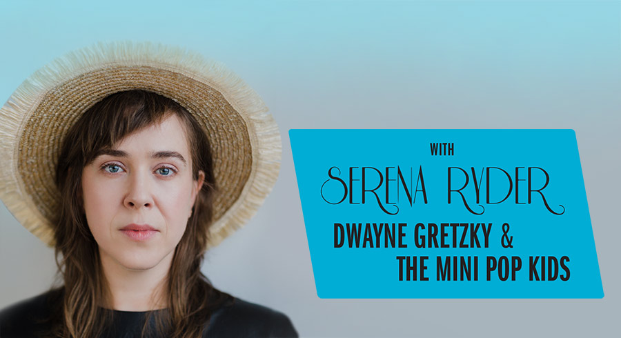 Pictured: Serena Ryder Additional content: Dwayne Gretzky and The Mini Pop Kids