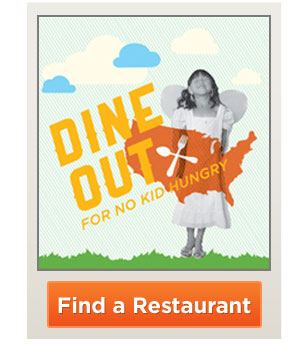 DINE OUT For No Kid Hungry. Find a Restaurant