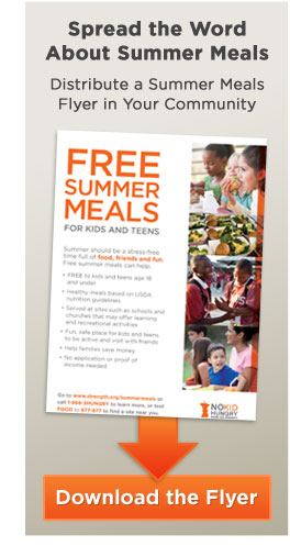 Spread the Word About Summer Meals. Distribute a Summer Meals Flyer in Your Community -- Download the Flyer