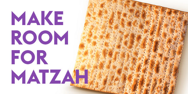 Make Room for Matzah