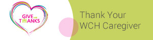 Thank Your WCH Caregiver
