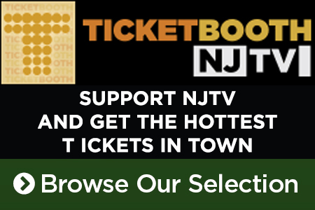 Support NJTV and Get Tickets